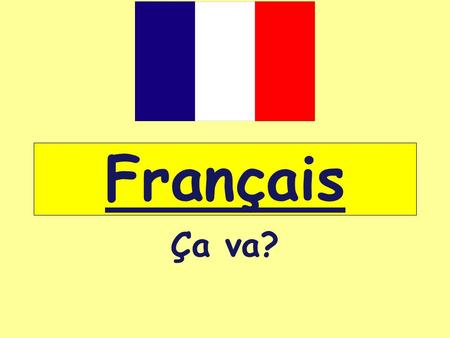 Français This lesson aims to be the follow on and build on lesson 1. The aim is to teach this explicitly in a 30-minute session and then practise the.