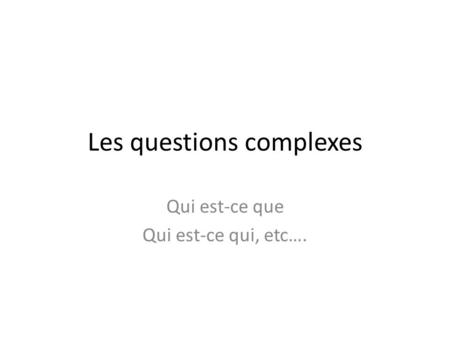 Les questions complexes