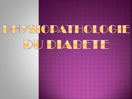 PHYSIOPATHOLOGIE DU DIABETE