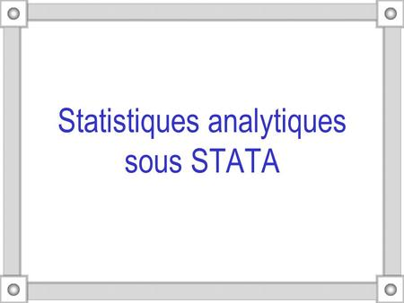 Statistiques analytiques sous STATA