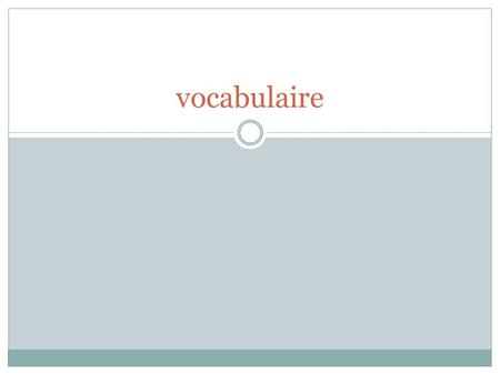 Vocabulaire.