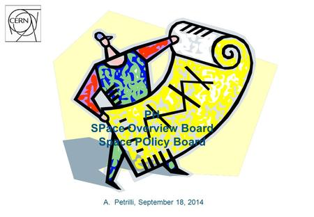 PH SPace Overview Board Space POlicy Board A.Petrilli, September 18, 2014.