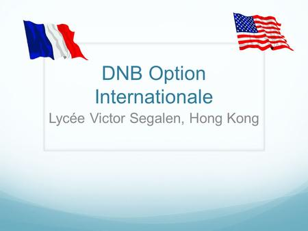DNB Option Internationale Lycée Victor Segalen, Hong Kong.