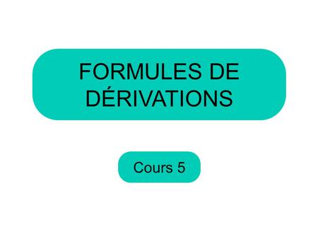 FORMULES DE DÉRIVATIONS