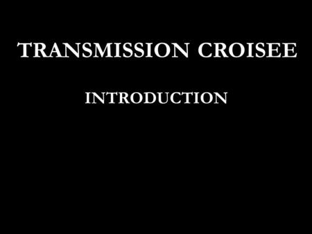 INTRODUCTION TRANSMISSION CROISEE. Serratia marcescens BLSE.