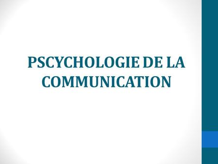 PSCYCHOLOGIE DE LA COMMUNICATION