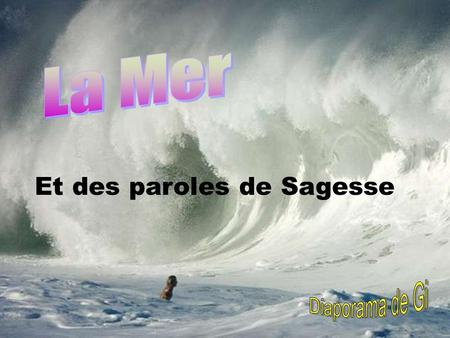 Et des paroles de Sagesse