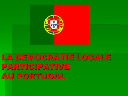 LA DEMOCRATIE LOCALE PARTICIPATIVE AU PORTUGAL
