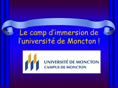 Le camp d'immersion de l'université de Moncton !.