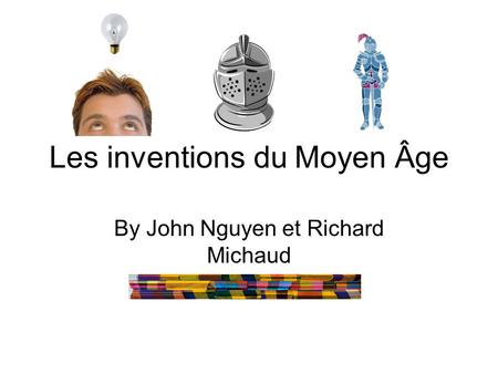 Les inventions du Moyen Âge By John Nguyen et Richard Michaud.