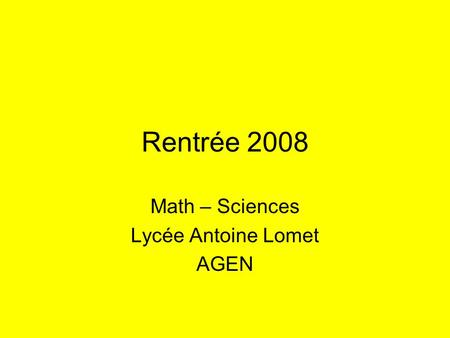 Math – Sciences Lycée Antoine Lomet AGEN