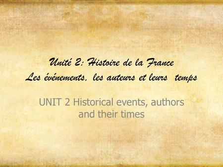 UNIT 2 Historical events, authors and their times