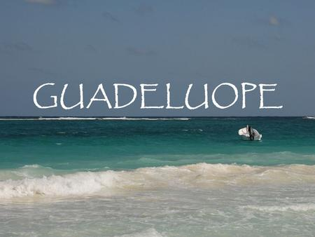 GUADELUOPE.