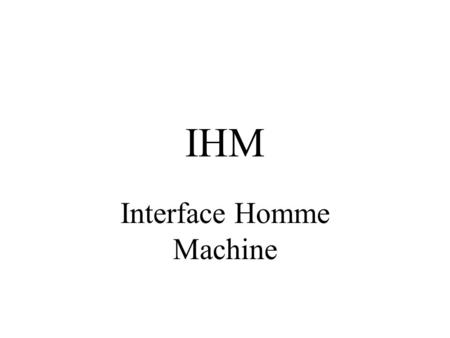 Interface Homme Machine