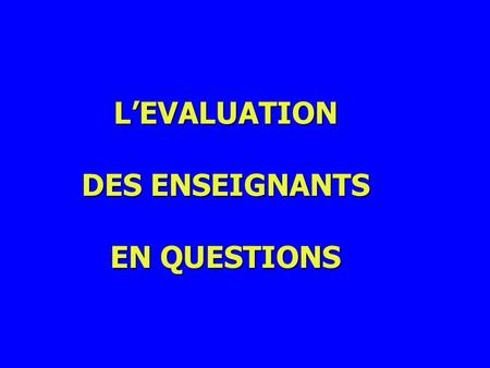 L'EVALUATION DES ENSEIGNANTS EN QUESTIONS