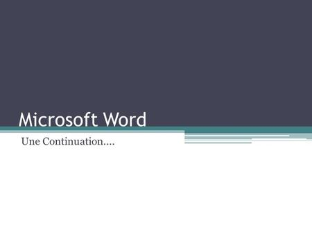 Microsoft Word Une Continuation.....