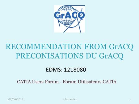RECOMMENDATION FROM GrACQ PRECONISATIONS DU GrACQ
