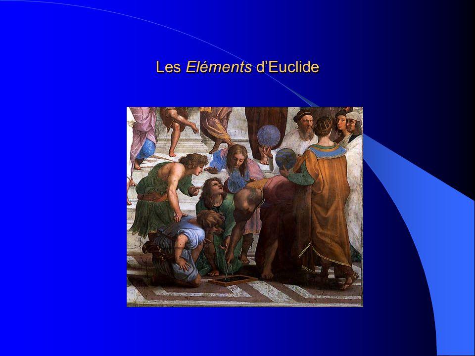 Les Éléments dEuclide constituent essentiellement un manuel et non la somme des connaissances mathématiques de lépoques.