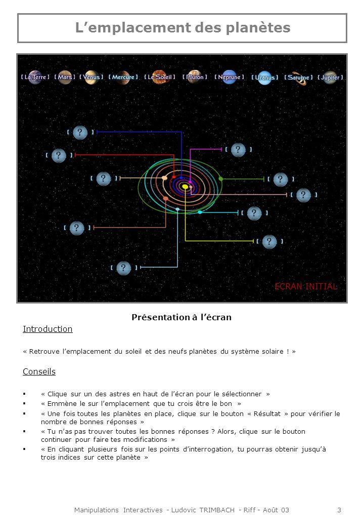 Manipulations Interactives - Ludovic TRIMBACH - Riff - Août 034 Présentation à lécran Résultats « Bravo.