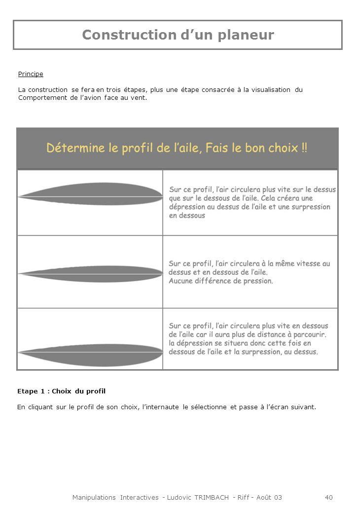 Manipulations Interactives - Ludovic TRIMBACH - Riff - Août 0341 Etape 2 : Choix de la forme de laile Même principe.