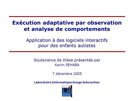 Exécution adaptative par observation et analyse de comportements