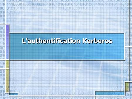 L'authentification Kerberos