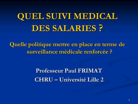 Professeur Paul FRIMAT CHRU – Université Lille 2