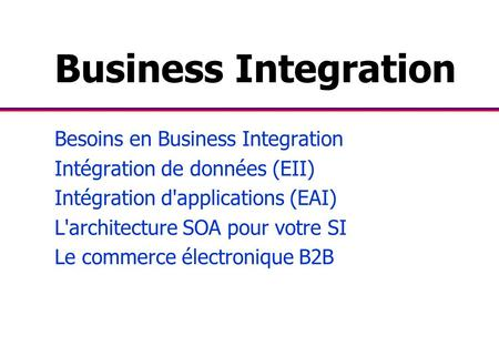 Business Integration Besoins en Business Integration