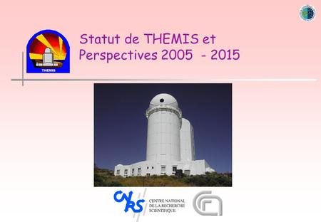 Statut de THEMIS et Perspectives