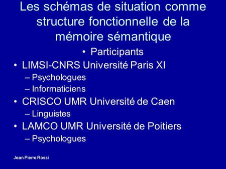 Participants LIMSI-CNRS Université Paris XI Psychologues