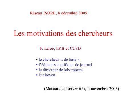 Les motivations des chercheurs