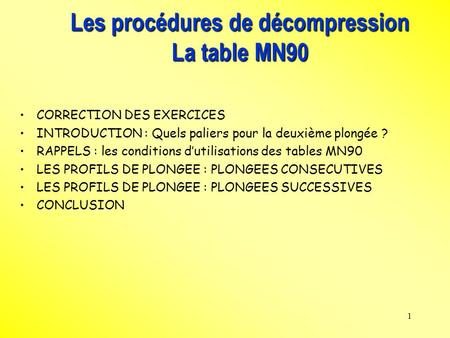 Les procédures de décompression La table MN90