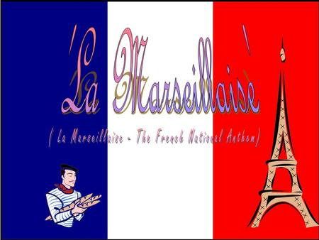 ( La Marseillaise - The French National Anthem)