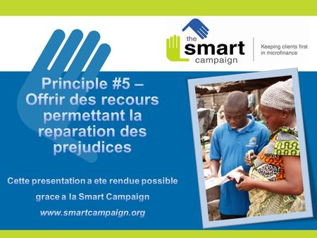 2 1. Principes de protection des clients 2. Principe 5 en pratique 3. Comment l'insatisfaction des clients affecte l'institution 4. Réactions des participants.