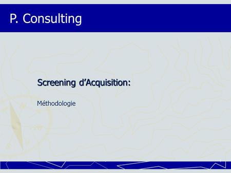 Screening d'Acquisition: