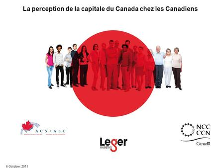 La perception de la capitale du Canada chez les Canadiens 6 Octobre, 2011.