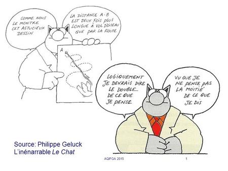 AQIFGA 20151 Source: Philippe Geluck L'inénarrable Le Chat.