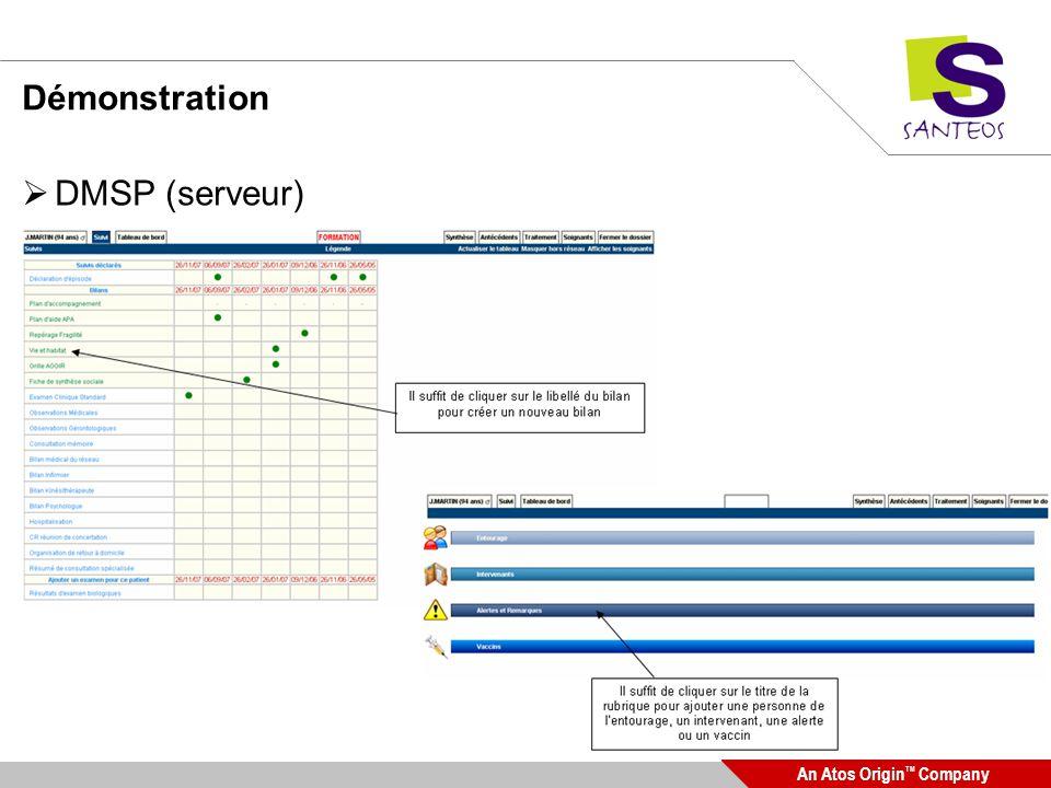 An Atos Origin TM Company Démonstration Import de fichiers XML dans le DMSP DMSP Centralisé Données structurées Fichiers XML CDAr2 Composant dexport vers le DMSP (serveur) HTTPS