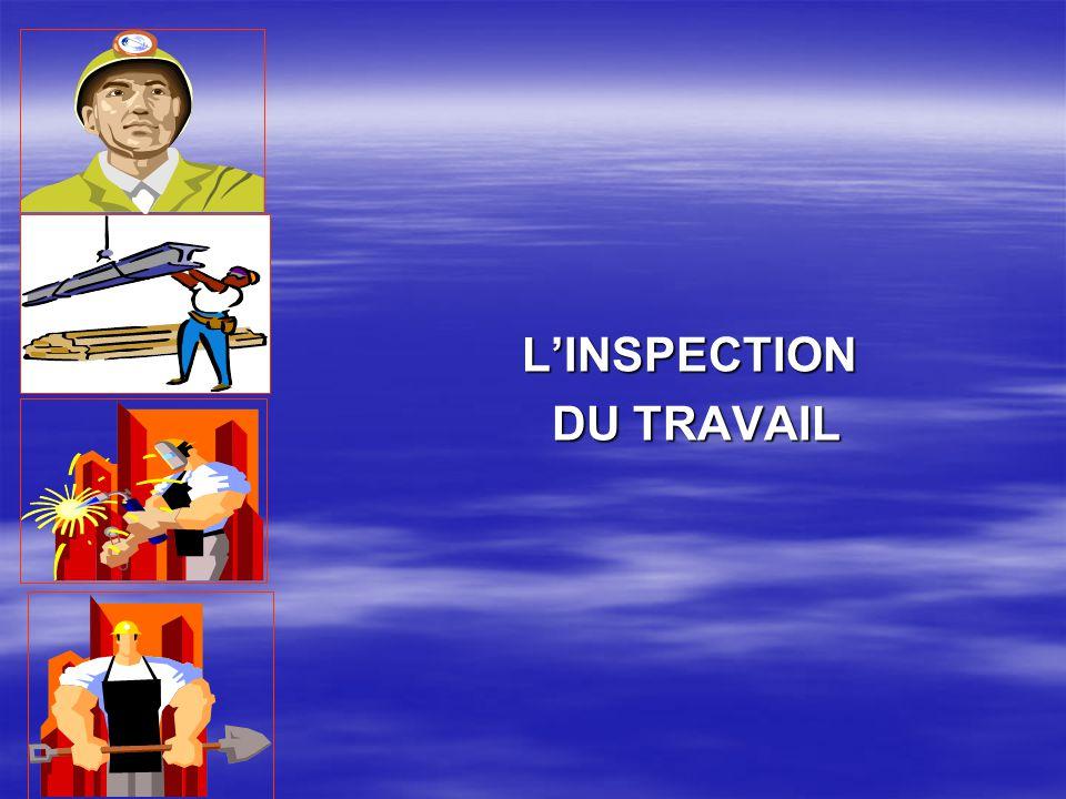 MISSIONS DE L INSPECTION DU TRAVAIL DU TRAVAIL