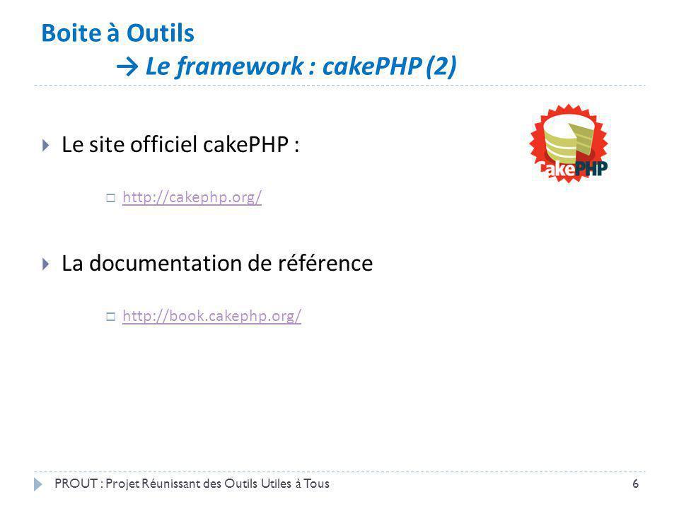 Boite à Outils Les outils collaboratifs PROUT : Projet Réunissant des Outils Utiles à Tous7 Développement en grande partie réalisé « à distance » Nécessité dutiliser des outils adaptés Plateforme Google Code Skype TeamViewer Google Groups