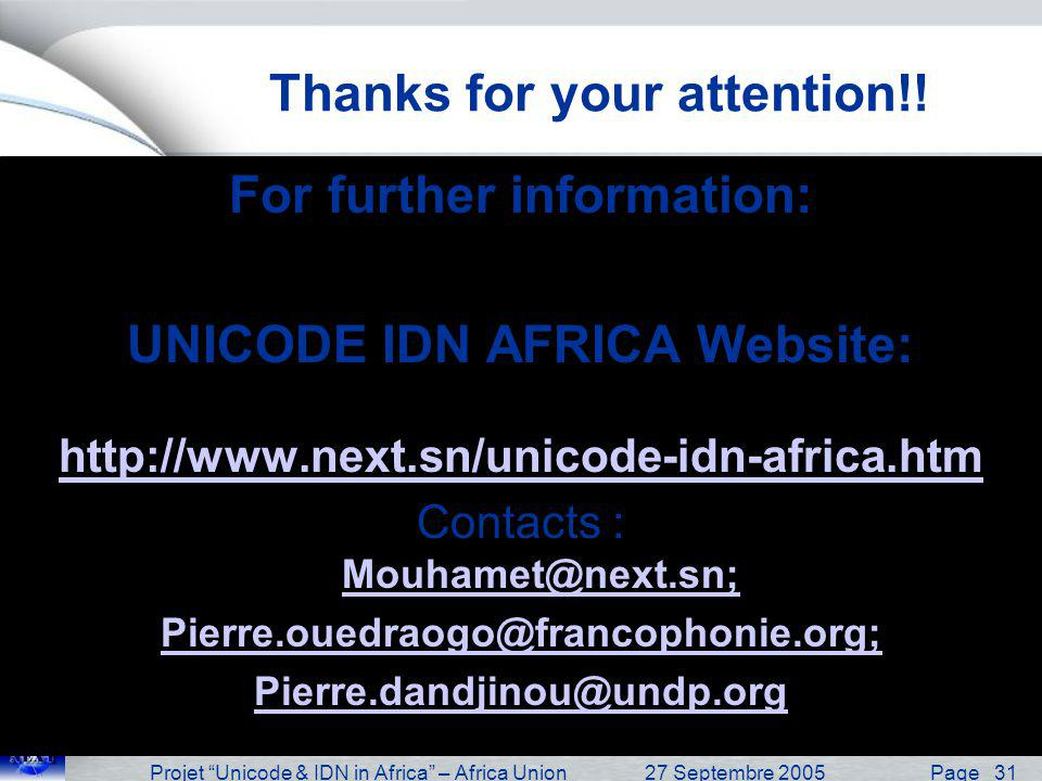 Projet Unicode & IDN in Africa – Africa Union27 Septembre 2005 Page 32 Questions ?