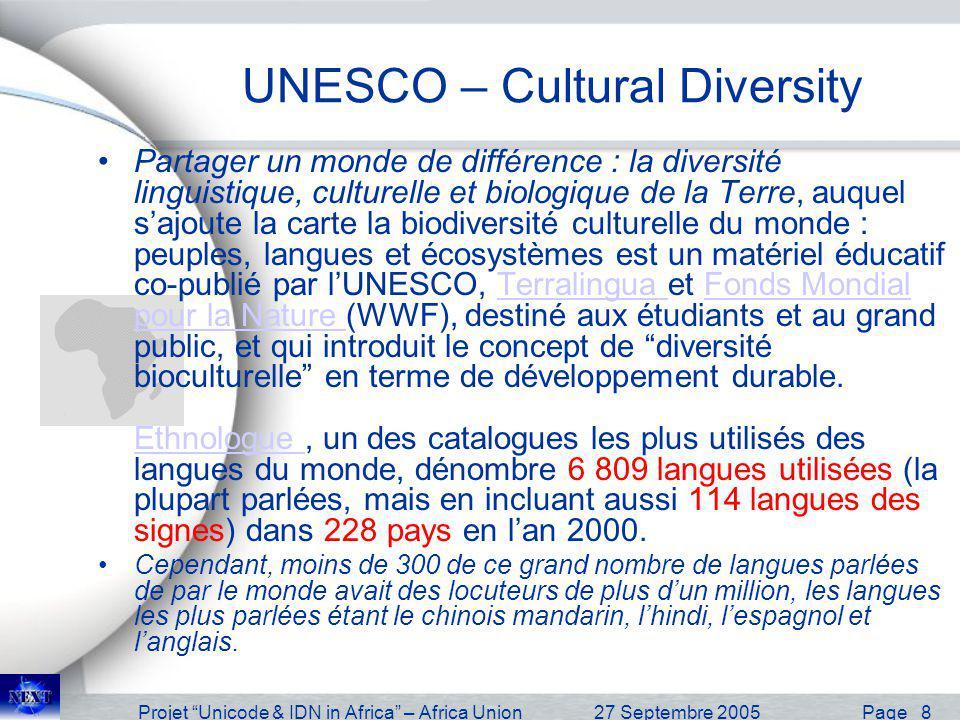 Projet Unicode & IDN in Africa – Africa Union27 Septembre 2005 Page 9 Message du DG de l UNESCO … M.