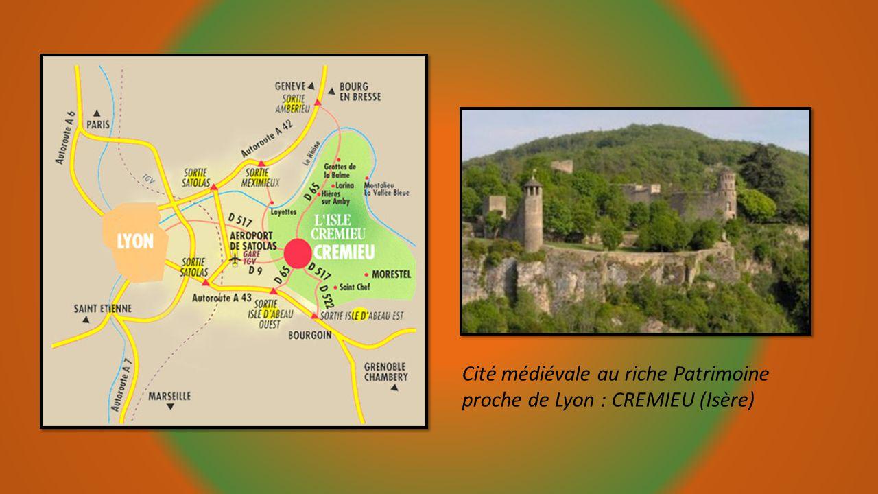 Cité médiévale au riche Patrimoine proche de Lyon : CREMIEU (Isère)