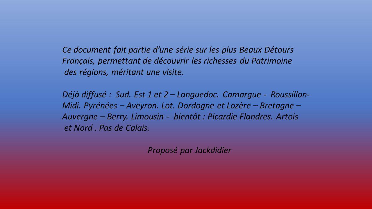 Ce document fait partie dune série sur les plus Beaux Détours Français, permettant de découvrir les richesses du Patrimoine des régions, méritant une visite.