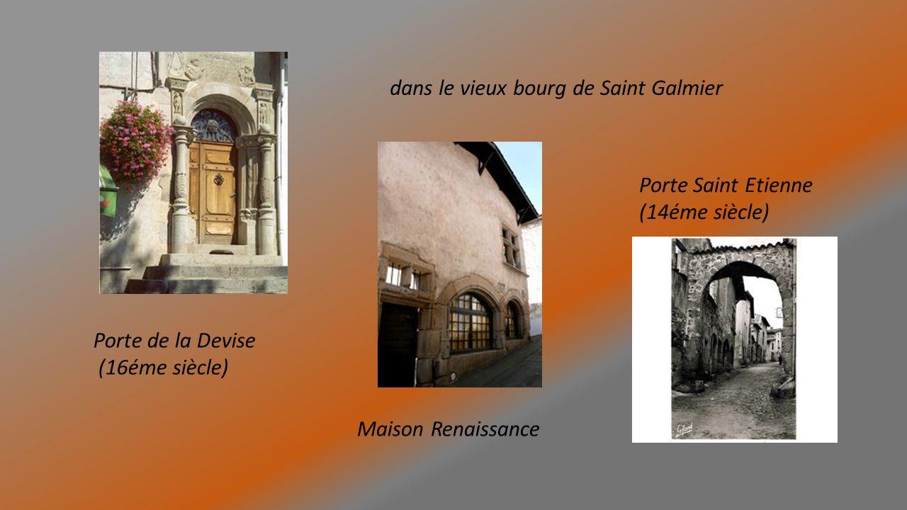 Porte de la Devise (16éme siècle) Maison Renaissance Porte Saint Etienne (14éme siècle) dans le vieux bourg de Saint Galmier