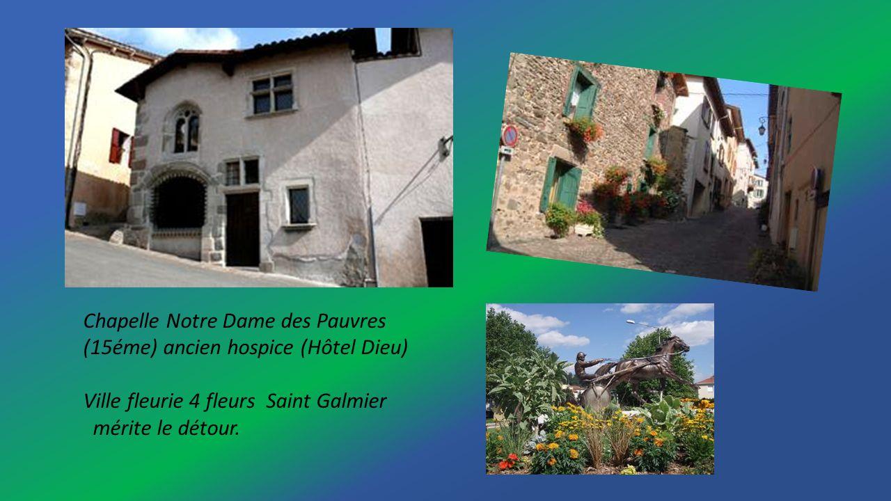 Chapelle Notre Dame des Pauvres (15éme) ancien hospice (Hôtel Dieu) Ville fleurie 4 fleurs Saint Galmier mérite le détour.