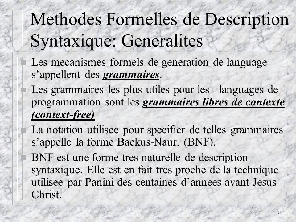 7 Methodes Formelles de Description Syntaxique: Fondations n Un metalanguage est un language destine a decrire dautres languages.