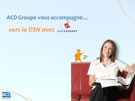 ACD Groupe vous accompagne…