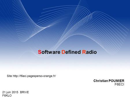 Christian POUMIER F6ECI Site  21 juin 2015 BRIVE F6KLO Software Defined Radio.