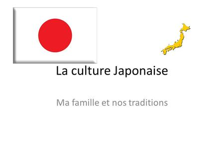 Ma famille et nos traditions